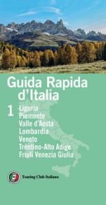 Vol. 1: Liguria, Piemonte, Valle d'Aosta, Lombardia, Veneto, Trentino Alto Adige, Friuli Venezia Giulia