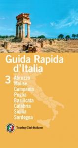 Guida rapida d'Italia. 3: Abruzzo, Molise, Campania, Puglia, Basilicata, Calabria, Sicilia, Sardegna