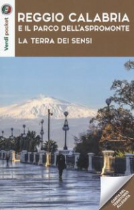 Reggio Calabria e il Parco dell'Aspromonte