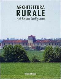 L'architettura rurale nel basso Lodigiano