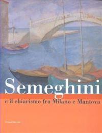 Semeghini e il chiarismo fra Milano e Mantova
