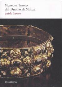 Museo e tesoro del Duomo di Monza : guida breve / a cura di Luigi Di Corato, Graziano Alfredo Vergani ; testi di Graziano Alfredo Vergani