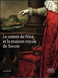 La comté de Nice et la maison royale de Savoie