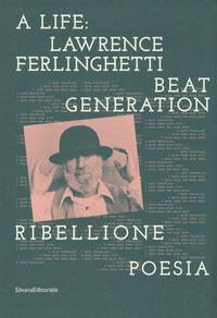 A life: Lawrence Ferlinghetti beat generation
