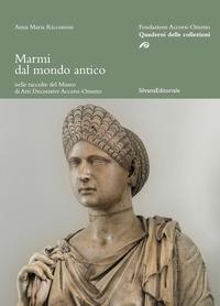 Marmi dal mondo antico nelle raccolte del Museo di Arti Decorative Accorsi-Ometto