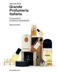 Manuale della grande profumeria italiana