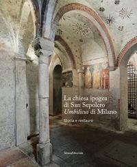 La chiesa ipogea di San Sepolcro Umbilicus di Milano