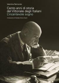 Cento anni di storia del Vittoriale degli Italiani
