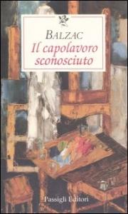 Il capolavoro sconosciuto / Balzac ; prefazione di Geno Pampaloni