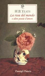 La rosa del mondo e altre poesie d'amore