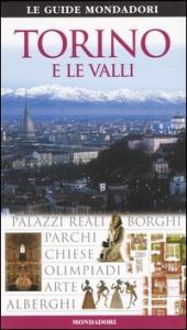 Torino e le valli / [testi di Fabrizio Ardito ... et al.]