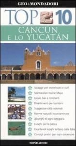 Cancún e lo Yucatán / a cura di Nick Rider