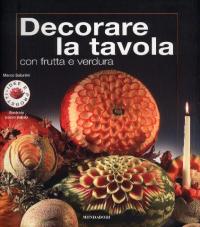 Decorare la tavola con frutta e verdura