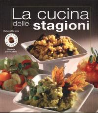 La cucina delle stagioni / Giuliana Bonomo