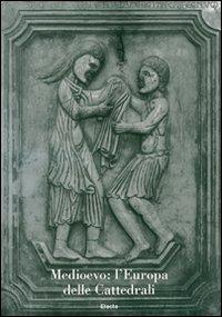 Medioevo: l'Europa delle cattedrali