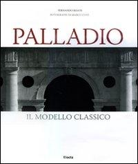 Palladio : il modello classico / Fernando Rigon ; fotografie di Marco Covi