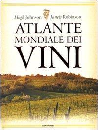 Atlante mondiale dei vini / Hugh Johnson, Jancis Robinson