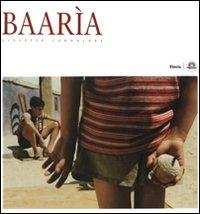 Baaria / Giuseppe Tornatore ; fotografie di Marta Spedaletti e Stefano Schirato ; interviste a cura di Giuanluca d'Agostino
