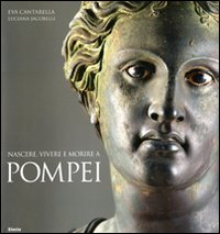 Nascere, vivere e morire a Pompei
