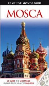 Mosca / [testi di Christopher e Melanie Rice ; traduzione di Ada Arduini, Maria Roberta Cattaneo]