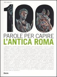 100 parole per capire l'antica Roma
