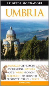 Umbria / [testi di Giovanni Francesio, Marina Dragoni, Patrizia Masnini]