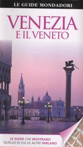 Venezia e il Veneto / a cura di Susie Boulton e Christopher Catling ; [traduzione di Antonella Colombo]