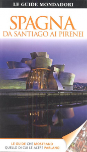 Spagna : da Santiago ai Pirenei