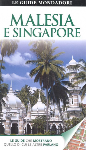 Malesia e Singapore / [traduzione di Georges Piriou]