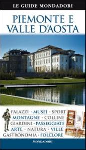 Piemonte e Valle d'Aosta / [testi di Fabrizio Ardito ... et al.]