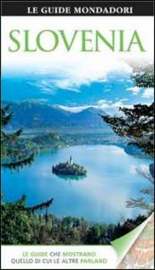 Slovenia / [testi di Jonathan Bousfield, James Stewart ; traduzione di Simona Minnicucci]