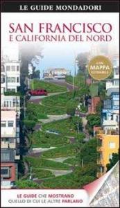 San Francisco e California del Nord / [traduzione di Barbara Fujani, Chiara Fumagalli, Lucia Quaquarelli]
