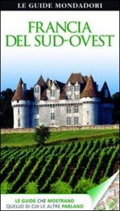 Francia del Sud-Ovest / [traduzione di Elena Ganz]