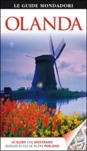 Olanda / a cura di Gerard M. L. Harmans ; [traduzione di Iris Gavazzi, Kim Grego]