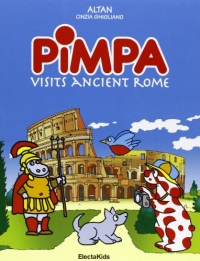 Pimpa visit ancient Rome / Altan, Cinzia Ghigliano ; with texts by Stefano Zuffi