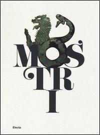 Mostri: creature fantastiche della paura e del mito