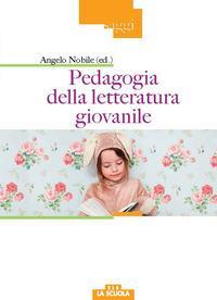 Pedagogia della letteratura giovanile / Angelo Nobile (ed.)