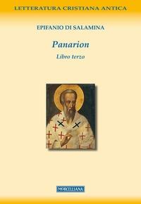 Panarion / Epifanio di Salamina ; a cura di Giovanni Pini. Libro terzo