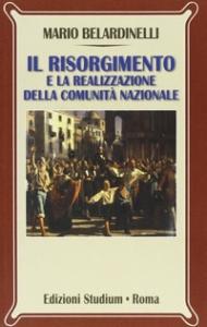Il Risorgimento e la realizzazione della comunità nazionale
