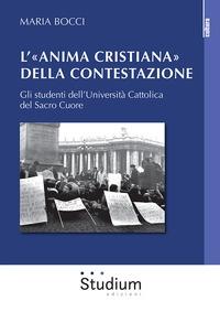 L' «Anima cristiana» della contestazione. Gli studenti dell'Università Cattolica del Sacro Cuore