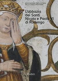 L'Abbazia dei Santi Nicola e Paolo VI di Rodengo