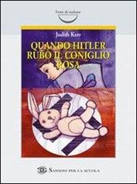 Quando Hitler rubò il coniglio rosa / Judith Kerr