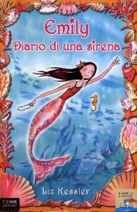 Emily, diario di una sirena / Liz Kessler ; illustrazioni di Desideria Guicciardini ; traduzione di Simona Mambrini
