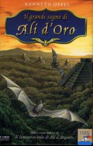 Il grande sogno di Ali d'Oro / Kenneth Oppel ; illustrazioni di Michelangelo Miani ; traduzione di Maria Bastanzetti