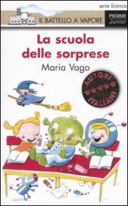 La scuola delle sorprese / Maria Vago ; illustrazioni di Lucia Salemi
