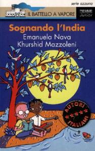 Sognando l'India / Emanuela Nava, Khurshid Mazzoleni ; illustrazioni di Desideria Guicciardini
