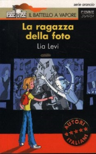 La ragazza della foto / Lia Levi ; illustrazioni di Desideria Guicciardini ; postfazione di Roberto Denti
