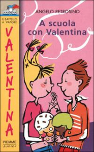 A scuola con Valentina / Angelo Petrosino ; illustrazioni di Sara Not