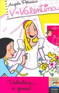 Valentina... si sposa!
