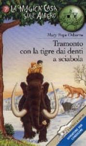 Tramonto con la tigre dai denti a sciabola / Mary Pope Osborne